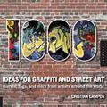 1000 ideas for Graffiti and Street Art